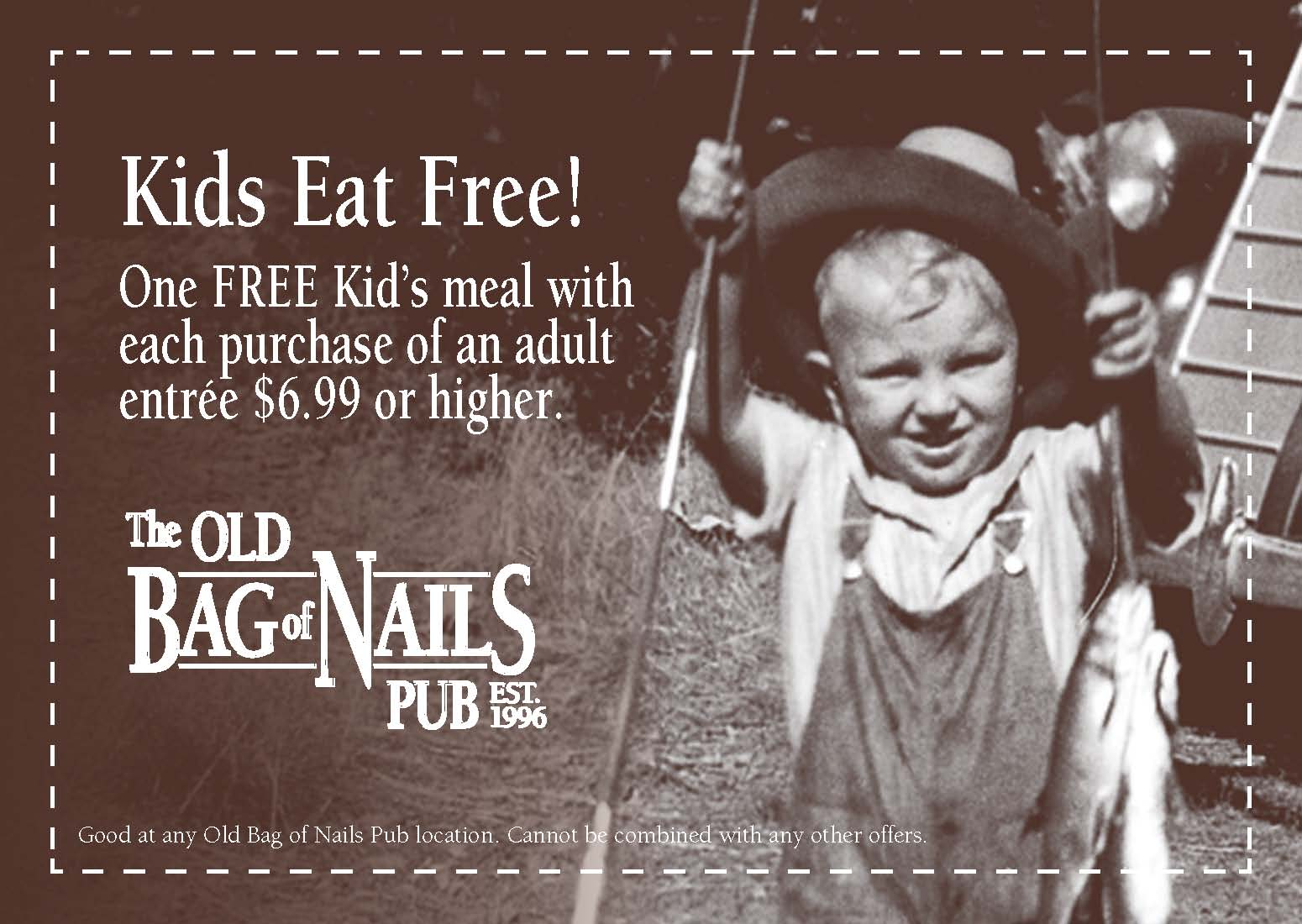 One FREE Kid's Meal with each purchase of an adult entree $6.99 or higher. Cannot be combined with any other offer.