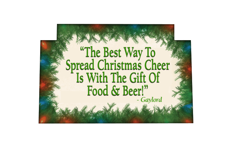 The Best Way To Spread Christmas Cheer Is With The Gift Of Food & Beer!